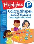 Preschool Colors, Shapes, and Patterns (Highlights Learning Fun Workbooks) Cover Image