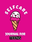 Self Care Journal For Teens: For Adults - For Autism Moms - For Nurses - Moms - Teachers - Teens - Women - With Prompts - Day and Night - Self Love Cover Image