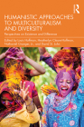 Humanistic Approaches to Multiculturalism and Diversity: Perspectives on Existence and Difference Cover Image