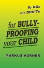 My DOs and DON'Ts for Bully-Proofing Your Child Cover Image