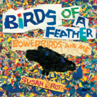 Birds of a Feather: Bowerbirds and Me Cover Image