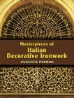 Masterpieces of Italian Decorative Ironwork (Dover Pictorial Archives) Cover Image