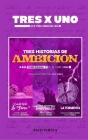 TRES x UNO: Tres historias de ambición Cover Image