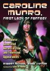 Caroline Munro, First Lady of Fantasy: A Complete Annotated Record of Film and Television Appearances Cover Image