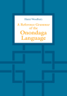 A Reference Grammar of the Onondaga Language Cover Image