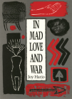 In Mad Love and War (Wesleyan Poetry) Cover Image