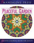 Peaceful Garden: Life Began In A Garden: A Creative Coloring Book for the Family! Take a walk through these garden-creature inspired co Cover Image