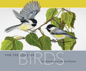 For the Love of Birds: The Illustrations of Jane Shull Beasley Cover Image