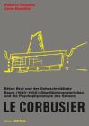 Le Corbusier. Béton Brut Und Der Unbeschreibliche Raum (1940 - 1965): Oberflächenmaterialien Und Die Psychophysiologie Des Sehens (Detail Special) Cover Image