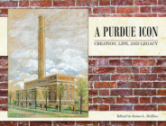 A Purdue Icon: Creation, Life, and Legacy (Founders) Cover Image