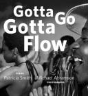 Gotta Go Gotta Flow: Life, Love, and Lust on Chicago's South Side from the Seventies Cover Image