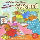 The Berenstain Bears and the Trouble with Chores [With Press-Out Berenstain Bears] Cover Image