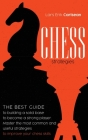 Chess Stratgies: The Best Guide to Building a Solid Base to Become a Strong Player. Master the Most Common and Useful Strategies to Imp Cover Image
