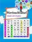 wortsuchrätsel kinder ab 6-8 jahre: 6-8 jahre -Leicht lesbarer Großdruck Cover Image