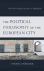 The Political Philosophy of the European City: From Polis, Through City-State, to Megalopolis? Cover Image