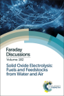 Solid Oxide Electrolysis: Fuels and Feedstocks from Water and Air: Faraday Discussion 182 Cover Image