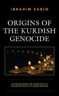 Origins of the Kurdish Genocide: Nation Building and Genocide as a Civilizing and De-Civilizing Process Cover Image