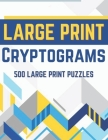 Cryptograms Large Print: 500 Puzzles to Sharp Your Mind Cover Image