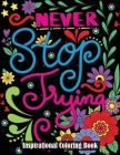 Inspirational Coloring Book: A Motivational Adult Coloring Book with Inspiring Quotes and Positive Cover Image