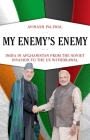 My Enemy's Enemy: India in Afghanistan from the Soviet Invasion to the Us Withdrawal Cover Image