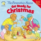 The Berenstain Bears Get Ready for Christmas: A Lift-The-Flap Book (Berenstain Bears Living Lights 8x8) Cover Image
