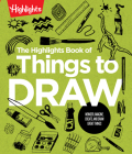 The Highlights Book of Things to Draw (Highlights Books of Doing) Cover Image