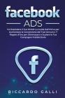 Facebook ADS: Fai Esplodere il Tuo ROAS! La Guida Definitiva per Aumentare la Conversione dei Tuoi Annunci. 7 Regole d'Oro per Ottim Cover Image