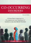 Co-Occurring Disorders: A Whole-Person Approach to the Assessment and Treatment of Substance Use and Mental Disorders (2nd Edition) Cover Image