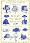 A Year of Victorian Puddings: Traditional Tarts, Pies and Puddings for Every Day of the Year Cover Image
