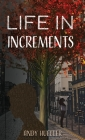 Life in Increments Cover Image