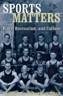 Sports Matters: Race, Recreation, and Culture Cover Image