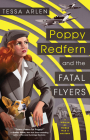 Poppy Redfern and the Fatal Flyers (A Woman of WWII Mystery #2) Cover Image
