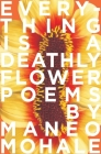 Everything Is A Deathly Flower Cover Image