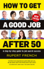How to Get a Good Job After 50: A step-by-step guide to job search success Cover Image