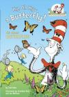 My, Oh My--A Butterfly!: All About Butterflies (Cat in the Hat's Learning Library) Cover Image
