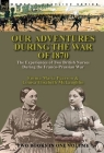 Our Adventures During the War of 1870: the Experiences of Two British Nurses During the Franco-Prussian War Cover Image
