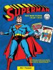 Superman: The War Years 1938-1945 (DC Comics: The War Years) Cover Image