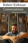 Robert Kirkman: Conversations (Conversations with Comic Artists) Cover Image