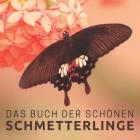 Das Buch der schönen Schmetterlinge: Bildband für Senioren und Demenzkranke Cover Image