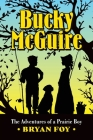 Bucky McGuire: The Adventures of a Prairie Boy Cover Image