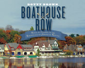 Boathouse Row: Waves of Change in the Birthplace of American Rowing Cover Image
