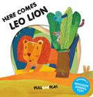 Here Comes Leo Lion (Pull and Play) Cover Image