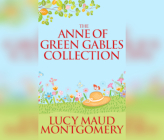 The Anne of Green Gables Collection: Anne Shirley Books 1-6 and Avonlea Short Stories Cover Image