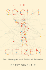The Social Citizen: Peer Networks and Political Behavior (Chicago Studies in American Politics) Cover Image