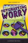 Outsmarting Worry: An Older Kid's Guide to Managing Anxiety Cover Image