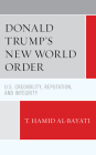 Donald Trump's New World Order: U.S. Credibility, Reputation, and Integrity Cover Image