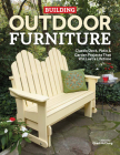 Building Outdoor Furniture: Classic Deck, Patio & Garden Projects That Will Last a Lifetime Cover Image