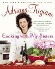 Cooking with My Sisters: One Hundred Years of Family Recipes, from Bari to Big Stone Gap Cover Image