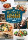 The Hungry College Student Cookbook: 200+ Quick and Simple Recipes Cover Image