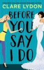 Before You Say I Do Cover Image